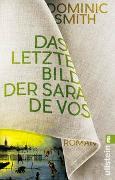 Cover-Bild zu Smith, Dominic: Das letzte Bild der Sara de Vos
