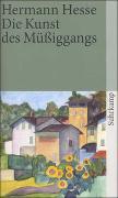 Cover-Bild zu Hesse, Hermann: Die Kunst des Müßiggangs