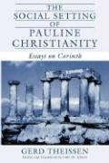 Cover-Bild zu Theissen, Gerd: The Social Setting of Pauline Christianity: Essays on Corinth