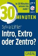 Cover-Bild zu eBook 30 Minuten Intro, Extro oder Zentro?