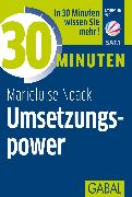 Cover-Bild zu eBook 30 Minuten Umsetzungspower