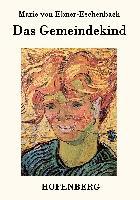 Cover-Bild zu Marie von Ebner-Eschenbach: Das Gemeindekind
