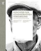Cover-Bild zu Gesichter der administrativen Versorgung / Visages de l'internement administratif / Volti dell'internamento amministrativo