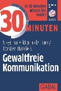Cover-Bild zu eBook 30 Minuten Gewaltfreie Kommunikation