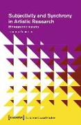 Cover-Bild zu eBook Subjectivity and Synchrony in Artistic Research