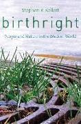 Cover-Bild zu Kellert, Stephen R.: Birthright: People and Nature in the Modern World