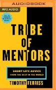Cover-Bild zu Ferriss, Tim: Tribe of Mentors: Short Life Advice from the Best in the World