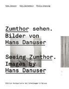 Cover-Bild zu Zumthor sehen. Bilder von Hans Danuser