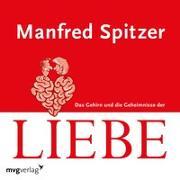 Cover-Bild zu Spitzer, Manfred: Das Gehirn und die Geheimnisse der Liebe