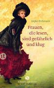 Cover-Bild zu Bollmann, Stefan: Frauen, die lesen, sind gefährlich und klug