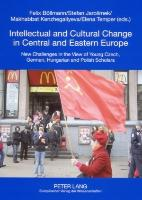 Cover-Bild zu Böllmann, Felix (Hrsg.): Intellectual and Cultural Change in Central and Eastern Europe