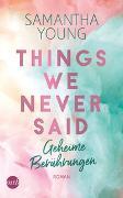 Cover-Bild zu Things We Never Said - Geheime Berührungen von Young, Samantha