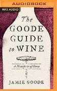Cover-Bild zu Goode, Jamie: The Goode Guide to Wine: A Manifesto of Sorts