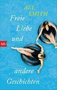 Cover-Bild zu Smith, Ali: Freie Liebe und andere Geschichten