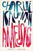 Cover-Bild zu Kaufman, Charlie: Ameisig