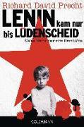 Cover-Bild zu Precht, Richard David: Lenin kam nur bis Lüdenscheid