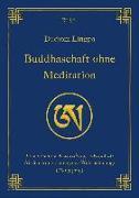Cover-Bild zu Lingpa, Dudjom: Buddhaschaft ohne Meditation