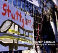 Cover-Bild zu Weitz, Sybille (Hrsg.): Der Stuttgarter Bauzaun