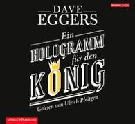 Cover-Bild zu Eggers, Dave: Ein Hologramm für den König