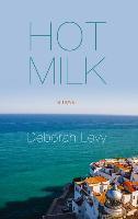 Cover-Bild zu Levy, Deborah: Hot Milk