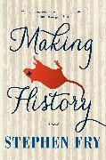 Cover-Bild zu Fry, Stephen: Making History