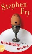Cover-Bild zu Fry, Stephen: Geschichte machen