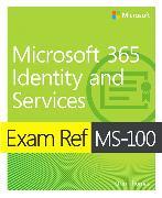 Cover-Bild zu Thomas, Orin: Exam Ref MS-100 Microsoft 365 Identity and Services