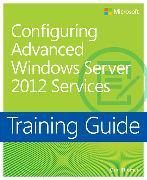 Cover-Bild zu Thomas, Orin: Configuring Windows Server® 2012 Advanced Services