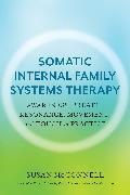 Cover-Bild zu McConnell, Susan: Somatic Internal Family Systems Therapy