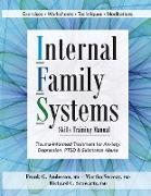 Cover-Bild zu Anderson, Frank G.: Internal Family Systems Skills Training Manual: Trauma-Informed Treatment for Anxiety, Depression, Ptsd & Substance Abuse