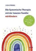 Cover-Bild zu Spiegel, Lisa: Die Systemische Therapie mit der Inneren Familie mit Kindern
