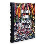 Cover-Bild zu Lea, Robyn: Dinner with Jackson Pollock