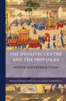 Cover-Bild zu Duindam, Jeroen (Hrsg.): The Dynastic Centre and the Provinces: Agents & Interactions