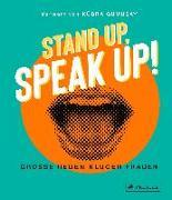 Cover-Bild zu Gümüsay, Kübra: Stand up, Speak up! - Große Reden kluger Frauen