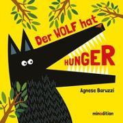Cover-Bild zu Baruzzi, Agnese: Der Wolf hat Hunger