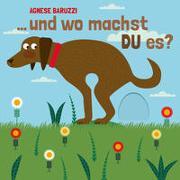 Cover-Bild zu Baruzzi, Agnese: und wo machst DU es?