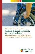 Cover-Bild zu Galli, Rafael: Cadeira de rodas controlada por voz e bluetooth