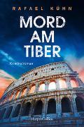 Cover-Bild zu Kühn, Rafael: Mord am Tiber