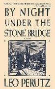 Cover-Bild zu Perutz, Leo: By Night Under the Stone Bridge