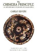 Cover-Bild zu Severi, Carlo: The Chimera Principle - An Anthropology of Memory and Imagination