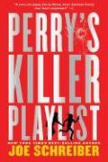 Cover-Bild zu Schreiber, Joe: Perry's Killer Playlist