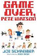 Cover-Bild zu Schreiber, Joe: Game Over, Pete Watson