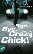 Cover-Bild zu Schreiber, Joe: Bye Bye, Crazy Chick!