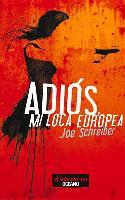Cover-Bild zu Schreiber, Joe: Adiós, Mi Loca Europea