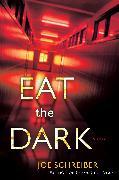 Cover-Bild zu Schreiber, Joe: Eat the Dark
