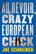 Cover-Bild zu Schreiber, Joe: Au Revoir, Crazy European Chick