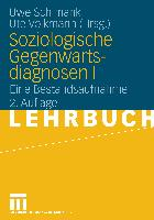 Cover-Bild zu Schimank, Uwe (Hrsg.): Soziologische Gegenwartsdiagnosen 1