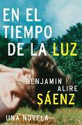 Cover-Bild zu Saenz, Benjamin Alire: En el Tiempo de la Luz