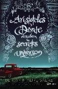 Cover-Bild zu Alire Sáenz, Benjamín: Aristóteles Y Dante Descubren Los Secretos del Universo