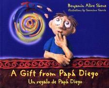 Cover-Bild zu Saenz, Benjamin Alire: A Gift from Papá Diego: Un Regalo de Papá Diego